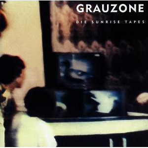 Grauzone - Grauzone-The Sunrise Tapes