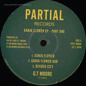 G.t. Moore - Ganja Flower Ep 1