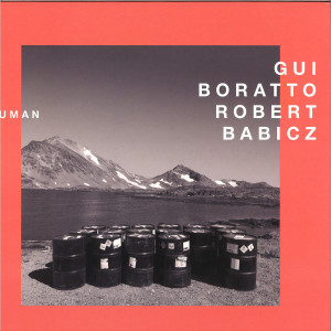 Gui Boratto & Robert Babicz - Human