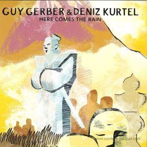Guy Gerber & Deniz Kurtel - Here Comes The Rain