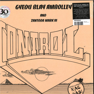 Gyedu-Blay Ambolley / Zantoda Mark III - Control (Official Reissue 2019)