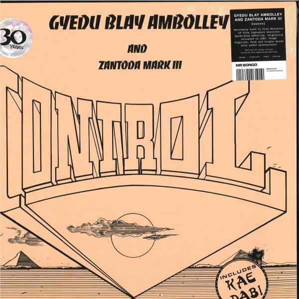 Gyedu-Blay Ambolley / Zantoda Mark III - Control (Official Reissue 2019)