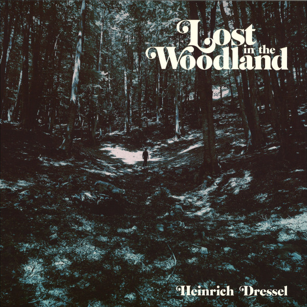 HEINRICH DRESSEL - LOST IN THE WOODLAND LP