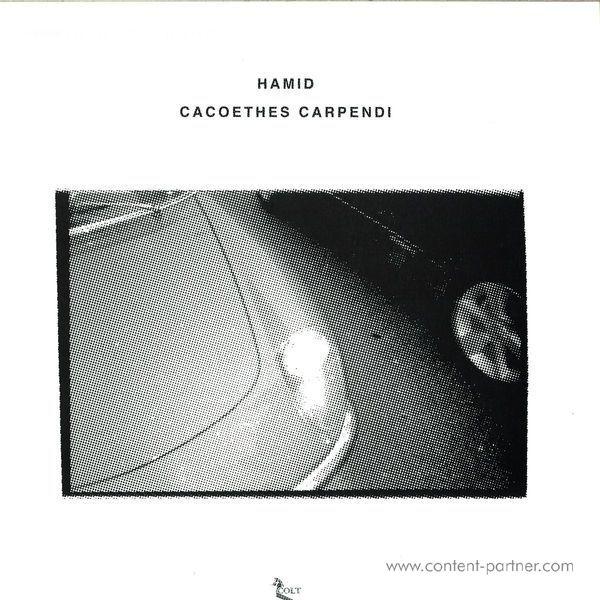 Hamid - Cacoethes Carpendi