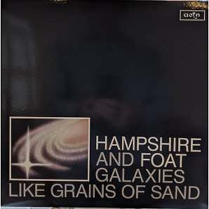 Hampshire & Foat - Galaxies Like Grains Of Sand (LP Repress)