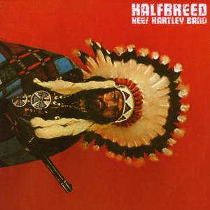Hartley,Keef Band - Halfbreed (Expanded & Remastered)