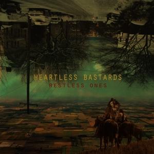 Heartless Bastards - Restless Ones