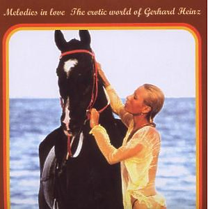 Heinz,Gerhard - Melodies In Love-The Erotic World Of Ger
