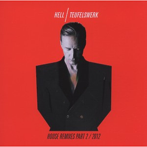 Hell - Teufelswerk House Remixes Part 2/2012