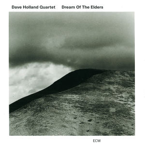 Holland,Dave Quartet - Dream Of The Elders (1996)