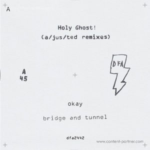 Holy Ghost! - Okay / Bridge And Tunnel (a/jus/ted Remi