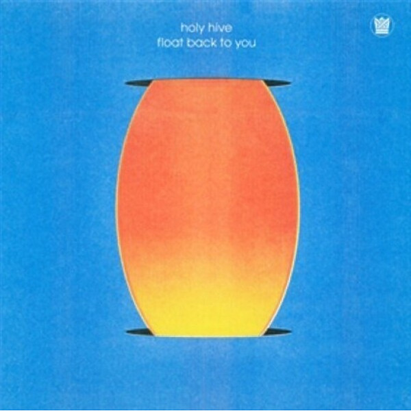 Holy Hive - Float Back To You (Ltd. Coloured Vinly LP)