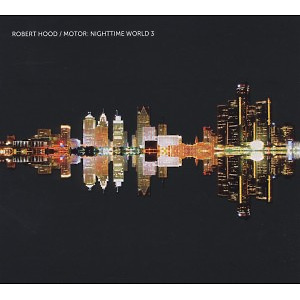 Hood,Robert - Motor: Nighttime World Vol.3