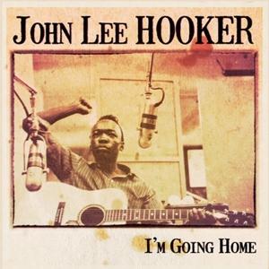Hooker,John Lee - I'm Going Home
