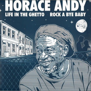 Horace Andy - Life In The Ghetto