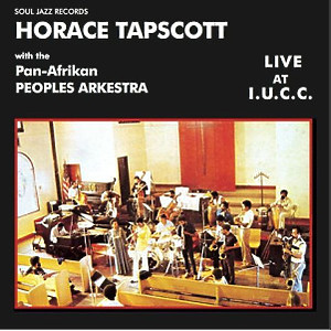 Horace Tapscott / Pan-Afrikan Peoples Arkestra - Live At I.U.C.C. (Reissue)