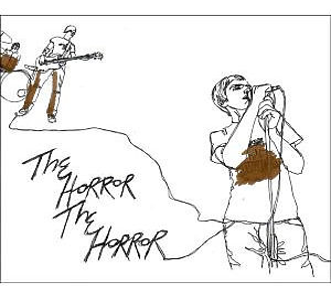 Horror The Horror,The - The Horror The Horror