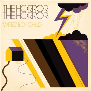 Horror The Horror,The - Wired Boy Child