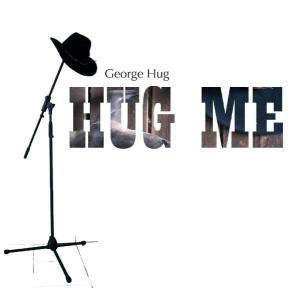 Hug,George - Hug Me