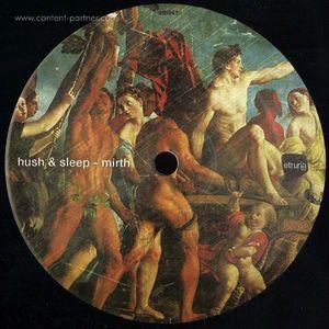 Hush & Sleep - Mirth, Farrago, Marco Effe Rmxs