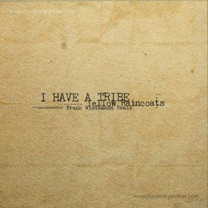I Have A Tribe - Yellow Raincoats (Frank Wiedemann Remix)