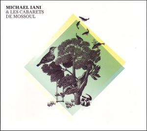 Iani,Michael & Les Cabarets De Mossoul - Michael Iani