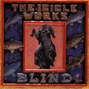 Icicle Works,The - Blind