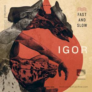 Igor - Fast & Slow LP