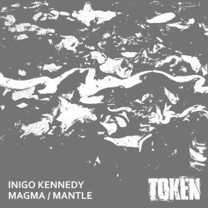 Inigo Kennedy - Magma / Mantle