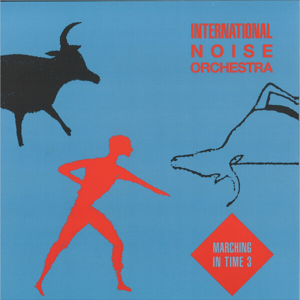 "International Noise Orchestra - Marching In Time 3 (140 gram vinyl 12"")"