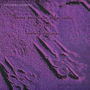 Iury Lech - Musica Para El Fin De Los Cantos: Reinterpretacion