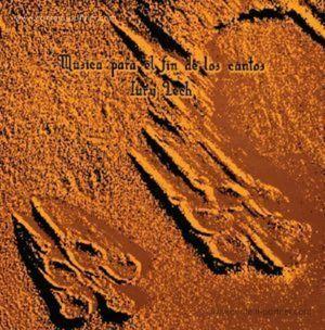 Iury Lech - Musica Para El Fin De Los Cantos (reissue)