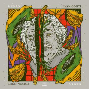 Ivan 'Mamão' Conti - Poison Fruit (LP)