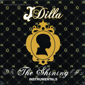 J Dilla - The Shining (Instrumentals Repress)
