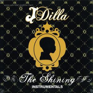J Dilla - The Shining (Instrumentals Repress)