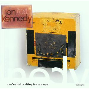 JON KENNEDY - We're Just Waiting For You Know