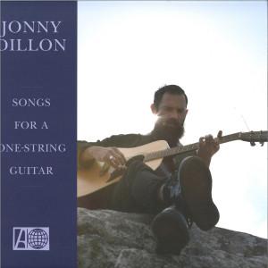 JONNY DILLON - SONGS FOR A ONE-STRING GUITAR