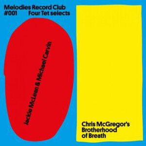 Jackie McLean & Michael Carvin / Chris McGregor's - Melodies Record Club 001: Four Tet Selects