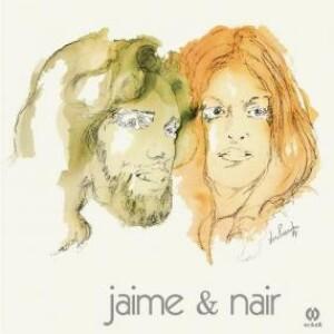 Jaime & Nair - Jaime & Nair (Official Reissue 2020)