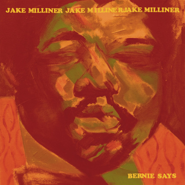 Jake Milliner - Bernie Says (LP)