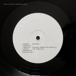 James Welsh - Thread Remixes (inc Radio Slave, Ozel Ab)
