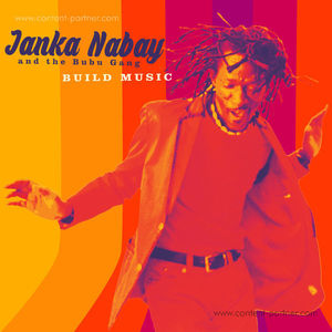 Janka Nabay And The Bubu Gang - Build Music