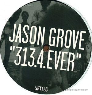 Jason Grove - 313.4 Ever