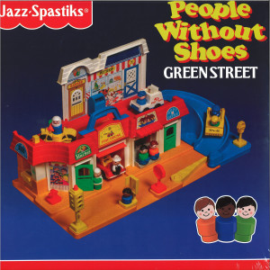 Jazz Spastiks & People Without Shoes - Green Street (Deluxe Colored Vinyl Edition)