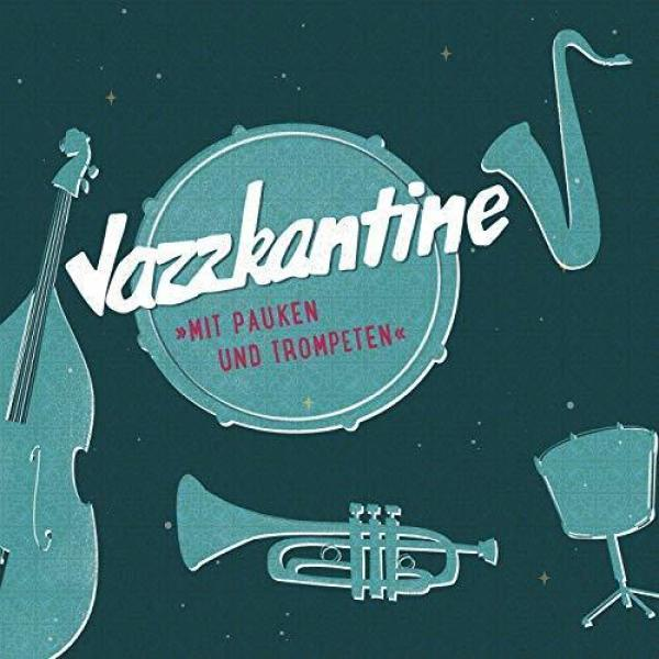 Jazzkantine - Mit Pauken und Trompeten (2LP)