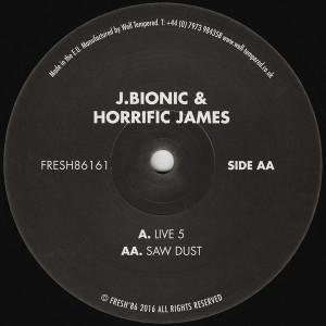 J.bionic & Horrific James - Live 5 / Saw Dust