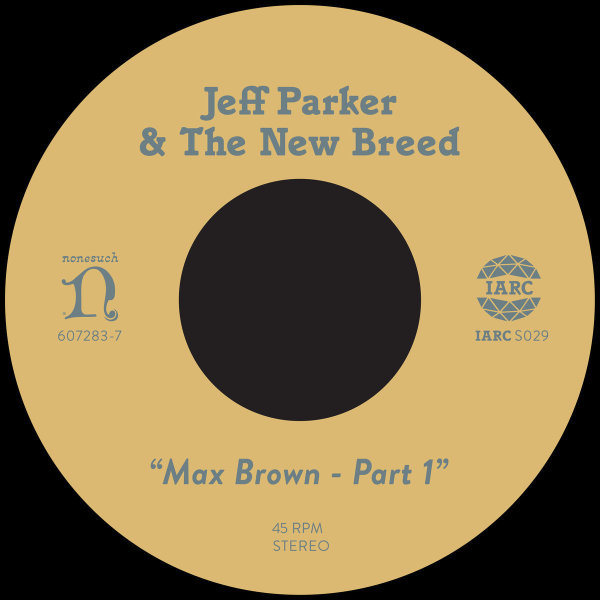 "Jeff Parker & The New Breed - Max Brown (Part 1&2) (7"")"