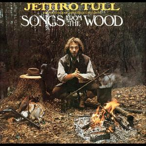 Jethro Tull - Songs From The Wood-Remastered