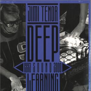 Jimi Tenor - Deep Sound Learning (2LP)