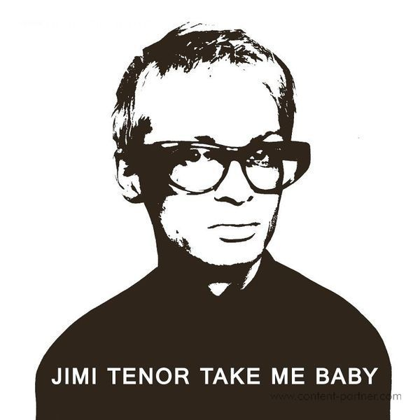 Jimi Tenor - Take Me Baby